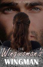 The Wingwoman's Wingman by miacapris