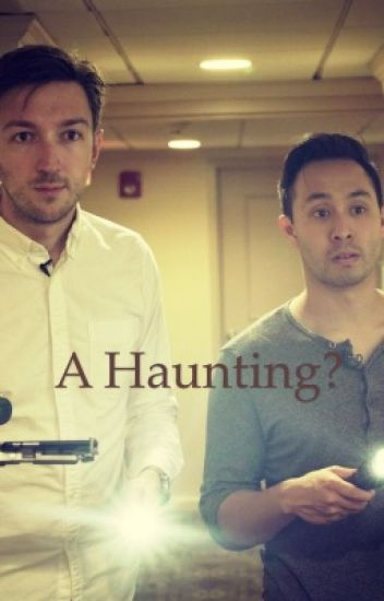 A Haunting? (Buzzfeed Unsolved/ Shane x Ryan) | One-shot