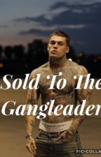 Sold to the Gang leader by lailaslaitini