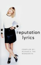 Taylor Swift Reputation Lyrics by MichaelaTheWordsmith