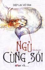 Ngủ Cùng Sói - Diệp Lạc  Vô Tâm by Thanh_Vy_0401