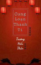 [BH] [EDIT] Cung Loạn Thanh Ti - Trương Hiểu Thần by KimDan-ssi