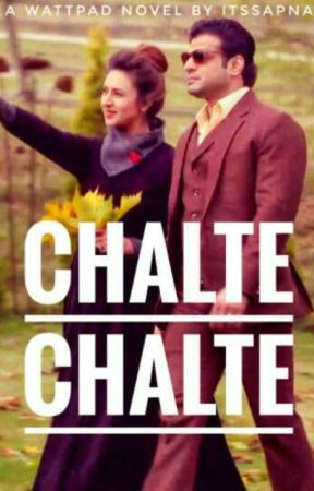 Chalte Chalte ( Completed ) by itssapna