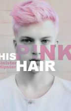 His Pink Hair (boyxboy) by SinisterHipster