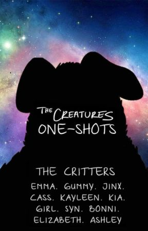 The Creatures One-shots by theemmahunter