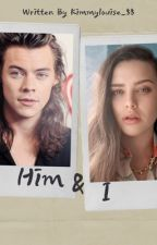 Him & I ( H.S ) by Kimmylouise_88