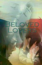 Beloved Lovers {SASUHINA} by UchihaHyuvvi