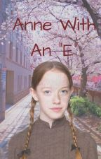 Anne With an E  by -ajc6899-