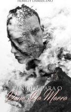 Vendida Para o Dono Do Morro Livro 1(Em REVISÃO)  by HemillyDamaceno