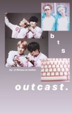 BTS Outcast [COMPLETE] by FaithChung