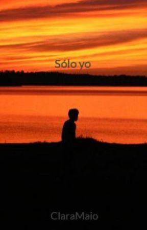 Sólo yo by ClaraMaio