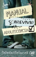 Manual para sobrevivir la adolescencia.® by BePerfectBeYourself