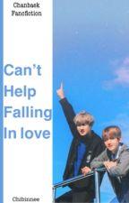 Can't Help Falling In Love (Chanbaek)(SLOW-UPDATE)  by Yanniverse614
