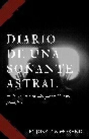 Diario de una soñante astral by JoselynBurke