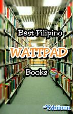 Best Filipino Wattpad Books by Yshiinnn