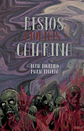Restos Mortais de Catarina by maduerubs