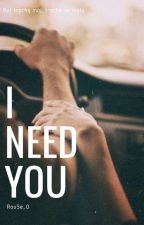 I Need You by RouSe_0