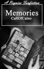 Memories (A Reynico Fanfic) by LongTimeLoser