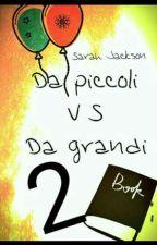 Da piccoli VS da grandi - 2 by SarahJackson394