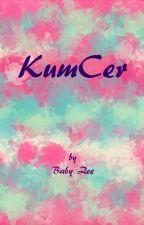 KumCer by MyBabyZee