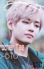 My brother Tae//Romana by Teo-Bts