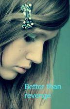 Better than revenge (A joe and nick jonas friendship story) by jonashead143