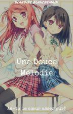 Une Douce Mélodie [En réecriture] by BBnymph