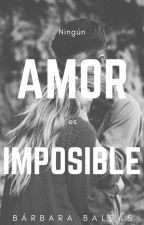 Ningún amor es imposible by foodmyonlylove