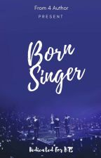 Born Singer by ladyinmoonlight