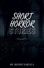 Short Horror Stories Volume #2 by Sblessy9503
