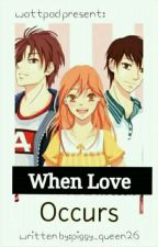 When love occurs(on Going) by piggy_queen26