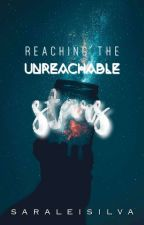 Reaching The Unreachable Stars (being rewritten)  by SaraLeiSilva
