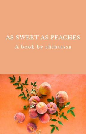 As Sweet As Peaches 🍑 Ongniel by shintassa