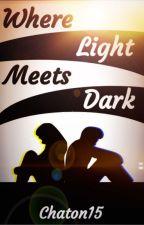 Where Light Meets Dark by Chaton15