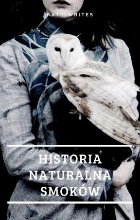 Historia naturalna smoków by kate__writes
