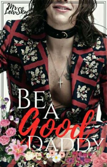 Be a Good Daddy ➸ One Shot L.S