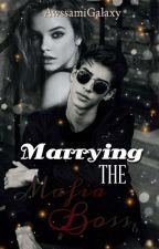 Marrying The Mafia Boss by AwssamiGalaxy