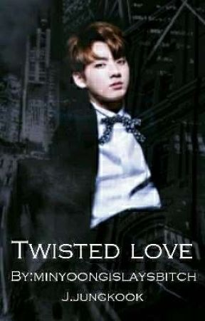 twisted love // j.jk x reader by minyoongislaysbitch