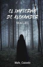 EL INFIERNO DE ALEXANDER (MALEC) by Mafe_Caicedo