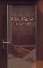 OTEL ODASI by MehtapFirat