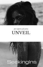 Unveil (RENEWED) by SeekingIns