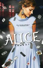 Alice (A modern Alice In Wonderland retelling) by Emerald_Laufeydottir