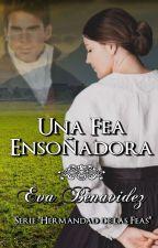 UNA FEA ENSOÑADORA *SERIE LA HERMANDAD DE LAS FEAS 04* by EvaBenavidez