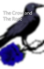 The Crow and The Rose by BainRosefield