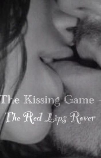 The Kissing Game Series 2 - The Red Lips Rover