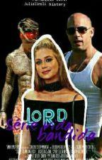 Série Vida Bandida: Lord (Livro 3) by julialinsli
