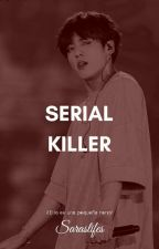 Serial killer. [Jeon Jungkook] by Saraslifes