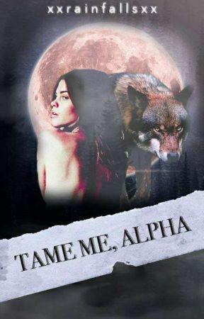 Tame Me, Alpha by XXRain-FallsXX