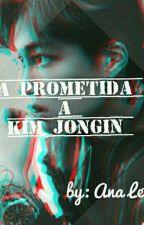 Prometida a KIM JONGIN ! (KAI EXO) by AnaLeticia590