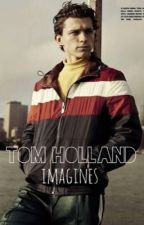 Tom Holland Imagines by sweetholland